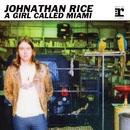 A Girl Called Miami EP (DMD Maxi)/Johnathan Rice