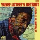 Yusef Lateef's Detroit Latitude 42º 30º  Longitude 83º/Yusef Lateef