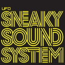 UFO/Sneaky Sound System