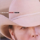A Long Way Home/Dwight Yoakam