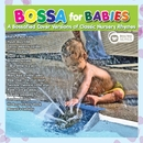 Bossa For Babies/Bossa For Babies