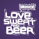Love, Sweat And Beer (Single DMD)/ハドーケン!