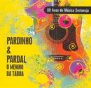 Menino da Tábua - 80 Anos de Música Sertaneja/Pardinho & Pardal