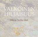 Valkoinen hiljaisuus/Mika ja Turkka Mali