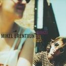 Suelta las riendas de mi corazon/Mikel Erentxun