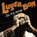 On My Mind/Luger Boa