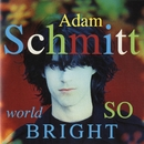 World So Bright/Adam Schmitt