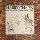 On The Road To Kingdom Come/Harry Chapin