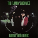 Jumpin' In The Night/The Flamin' Groovies