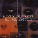 Your Filthy Little Mouth/David Lee Roth
