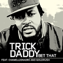 Bet That/Trick Daddy