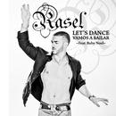 Let's dance, vamos a bailar ((Feat. Baby Noel))/Rasel