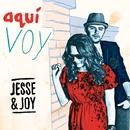 Aqui voy (Gracias)/Jesse & Joy
