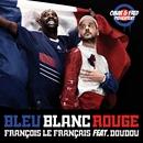 Bleu, Blanc, Rouge/Omar Et Fred