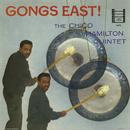 Gongs East!/The Chico Hamilton Quintet
