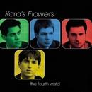 The Fourth World/Kara's Flowers