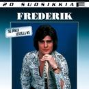 20 Suosikkia / Se jokin sinulla on/Frederik