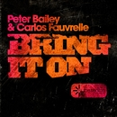 Bring It On/Peter Bailey & Carlos Fauvrelle