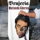 Mantando Gueros/Brujeria
