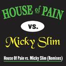 House Of Pain vs. Micky Slim Remixes/House Of Pain vs. Micky Slim