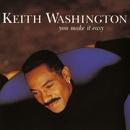 You Make It Easy/Keith Washington