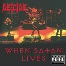 When Satan Lives/Deicide