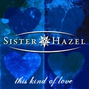 This Kind Of Love/Sister Hazel