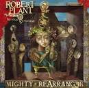 Mighty Rearranger/Robert Plant & The Strange Sensation