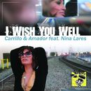 I WISH YOU WELL/Carrillo & Amador Featuring Nina Lares