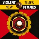 New Times/Violent Femmes
