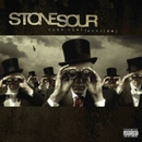 Come What[ever] May/Stone Sour