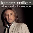 She Really Loves Me/Lance Miller