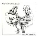Precious Friend/Arlo Guthrie / Pete Seeger