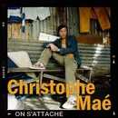 On S'Attache ( DMD)/Christophe Maé