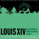 The Distances From Everyone To You EP/Louis XIV