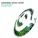The Shipment/The Columbian Drum Cartel
