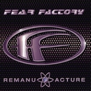 Remanufacture (Cloning Technology)/Fear Factory