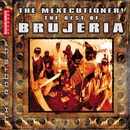 The Mexicutioner! The Best of Brujeria/Brujeria