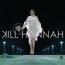 Until There's Nothing Left Of Us/Kill Hannah