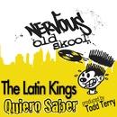Quiero Saber/The Latin Kings