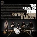 Rhythm, Chord & Melody/The Reign Of Kindo