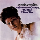 I Never Loved A Man The Way I Love You/Aretha Franklin