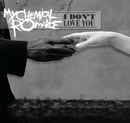 I Don't Love You (Live from Sessions@AOL)/My Chemical Romance