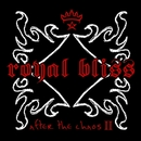 After The Chaos II/Royal Bliss