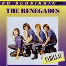 20 Suosikkia / Cadillac/The Renegades