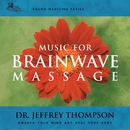 Music for Brainwave Massage/Dr. Jeffrey Thompson