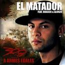 À armes égales (feat. Brasco & Alonzo)/El Matador