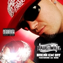 Break Em' Off  (Online music)/Paul Wall