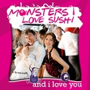 And I Love You [Bundle Clip + Single]/Monsters Love Sushi