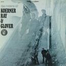The Return of Koerner, Ray & Glover/Koerner, Ray & Glover